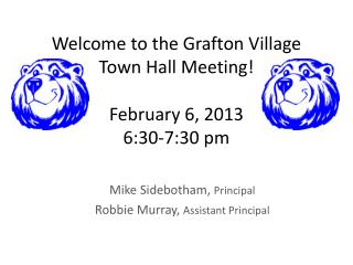 Welcome to the Grafton Village  Town Hall Meeting! February 6, 2013 6:30-7:30 pm