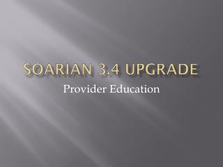 Soarian 3.4 Upgrade