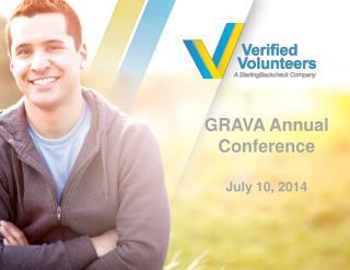 GRAVA Annual Conference July 10, 2014