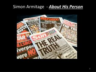 about his person by simon armitage November november quick revise  alternatively, the speaker may be simon armitage speaking in his own person, while john is a friend or relation,.