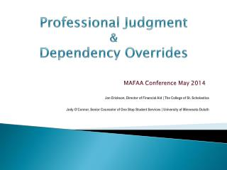 Professional Judgment  &  Dependency Overrides