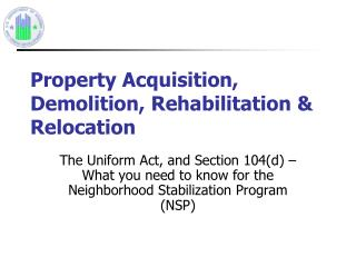 Property Acquisition, Demolition, Rehabilitation    Relocation