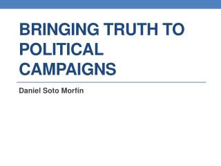 Bringing truth to political  campaigns