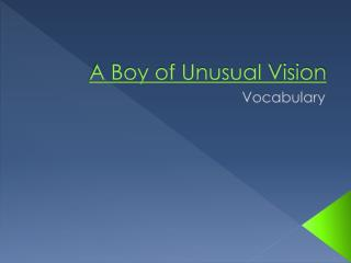 A Boy of Unusual Vision