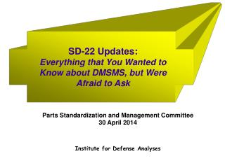 SD-22 Updates: Everything that You Wanted to Know about DMSMS, but Were Afraid to Ask