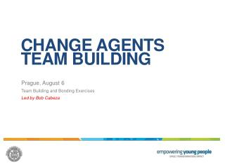 CHANGE AGENTS TEAM BUILDING