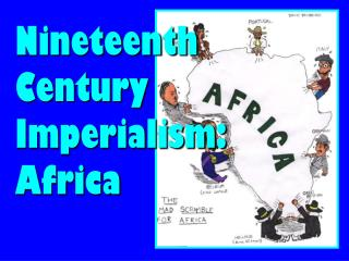 Nineteenth Century Imperialism: Africa