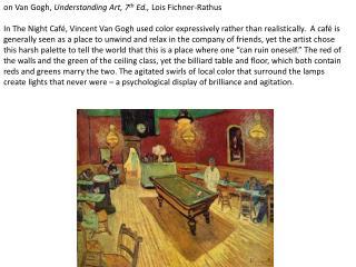 on Van Gogh,  Understanding Art, 7 th  Ed.,  Lois  Fichner-Rathus