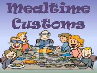 Mealtime Customs