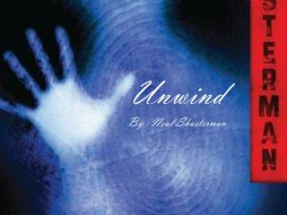 Unwind By  : Neal  Shusterman