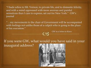 If you were GW, what would you have said in your inaugural address?