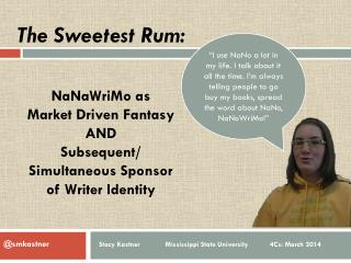 The Sweetest Rum: NaNaWriMo  as  Market Driven Fantasy  AND  Subsequent/ Simultaneous Sponsor