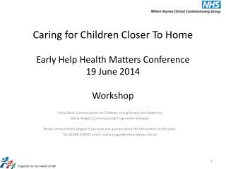Caring for Children Closer To Home Early Help Health Matters Conference 19 June 2014 Workshop