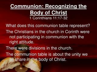 Communion: Recognizing the Body of Christ 1 Corinthians 11:17-32