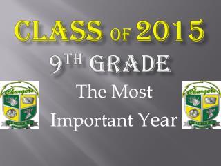 Class  of 2015 9 th  grade