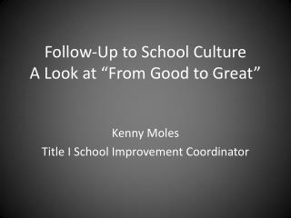 """Follow-Up to School Culture A Look at """"From Good to Great"""""""