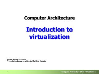 Computer Architecture Introduction to virtualization