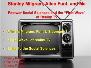 Stanley  Milgram , Allen  Funt , and Me