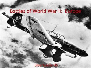 Battles of World War II:  Europe