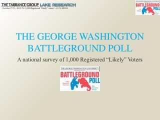 THE  GEORGE WASHINGTON         BATTLEGROUND POLL