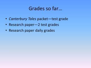 Grades so far…