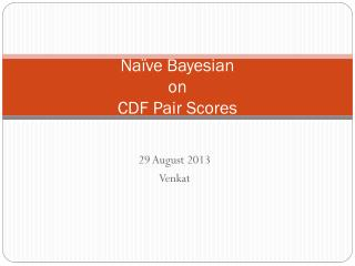 Naïve Bayesian on CDF Pair Scores