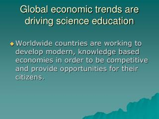 Global economic trends are driving science education