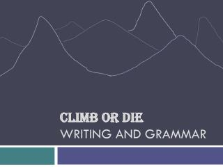 Climb or Die Writing and Grammar