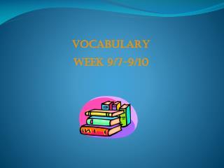 VOCABULARY  WEEK 9/7-9/10