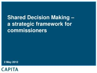Shared Decision Making –  a strategic framework for commissioners