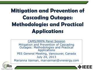 Mitigation and Prevention of Cascading  Outages: Methodologies  and Practical  Applications