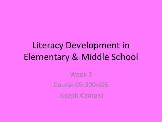 Literacy Development in Elementary & Middle School