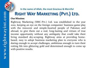 In the name of Allah, the most Gracious & Merciful Right Way Marketing (Pvt.) Ltd.
