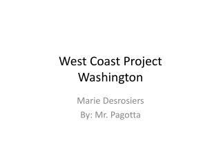 West Coast Project Washington