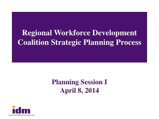 Regional Workforce Development Coalition Strategic  Planning  Process