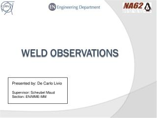 Weld observations