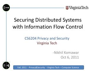 Securing Distributed Systems with Information Flow Control