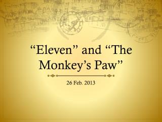"""Eleven"" and ""The Monkey's Paw"""