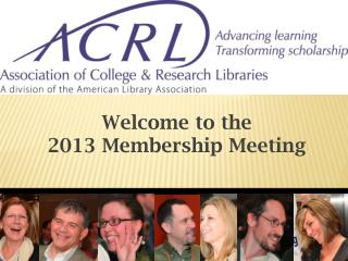 Welcome to the 2013  Membership Meeting