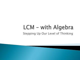 LCM – with Algebra
