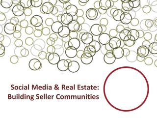 Social Media & Real Estate: Building Seller Communities