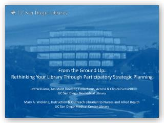 From the  Ground  Up:  Rethinking Your Library Through Participatory Strategic Planning