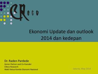 Dr. Raden Pardede Senior Partner and Co-Founder C R eco  Research