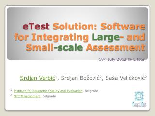eTest  Solution: Software for Integrating  Large -  and Small -scale A ssessment