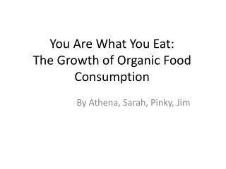 You Are What You Eat: The Growth of Organic Food Consumption