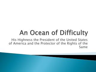 An Ocean of Difficulty