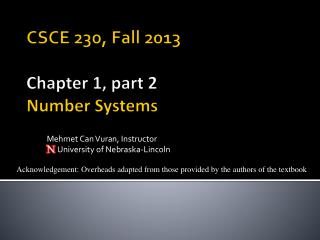 CSCE 230, Fall 2013 Chapter 1, part 2 Number Systems