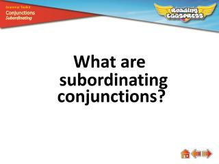 What are  s ubordinating conjunctions?