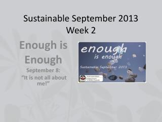 Sustainable September 2013 Week 2