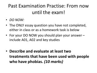 Past Examination Practise: From now until the exam!